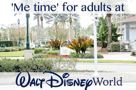 Senses Spa Disney World, Adults at Disney World, Disney World