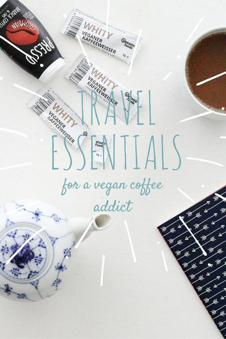 Travel Essentials for a Vegan Coffee Addict
