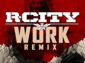 City Remixes Rihanna Drake's 'Work'