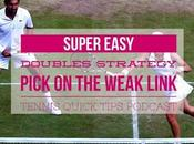Super Easy Doubles Strategy: Pick Weak Link Tennis Quick Tips Podcast