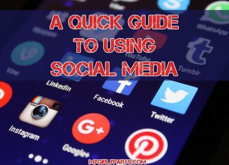 A Quick Guide to Using Social Media - Social media is constantly changing. There is so much to learn, and there are new terms and guidelines that crop up all the time.