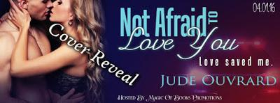 NOT AFRAID TO LOVE YOU Ink Series - Spin Off Book 1 by Ju...