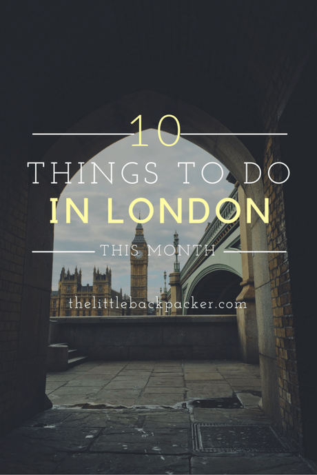 10 Things To Do In London This Month