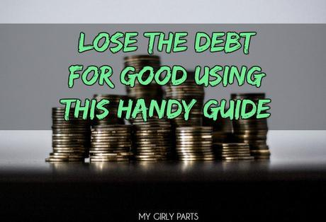 Lose the Debt for Good Using This Handy Guide