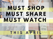 Must Shop, Share, Watch This April