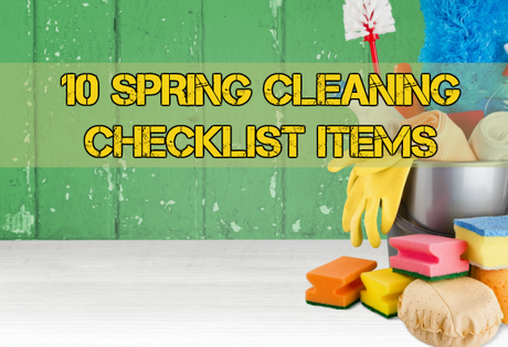 10 Spring Cleaning Checklist Items