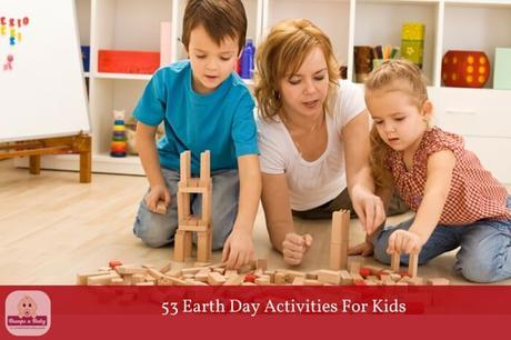 53 Earth Day Ideas and Activities for Kids