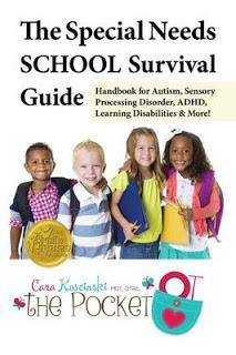 Book Review: The Special Needs SCHOOL Survival Guide: Handbook for Autism, Sensory Processing Disorder, ADHD, Learning Disabilities & More! By Cara Koscinski MOT OTR/L (The Pocket)