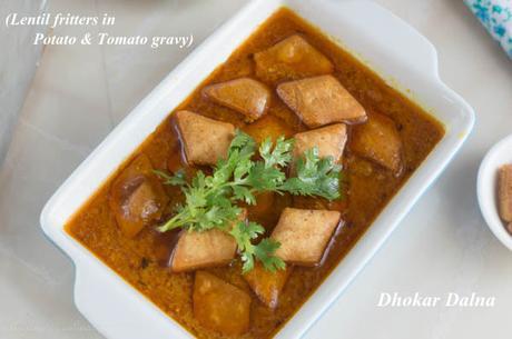 Dhokar Dalna ( Lentil Fritters in Potato & Tomato Gravy