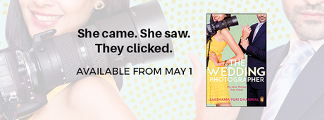Releasing on 1st May, 2016: The Wedding Photographer By Sakshama Puri Dhariwal