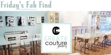 Friday's Fab Find: Create Couture Jewelry