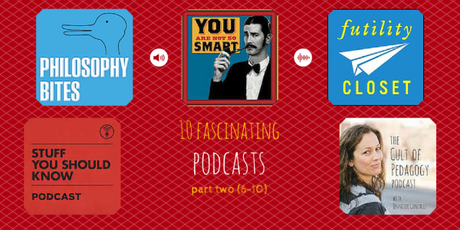 10 Fascinating Podcasts: Part Two