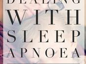 Dealing with Sleep Apnoea