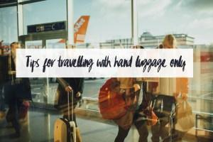 Tips for traveling with hand luggage only