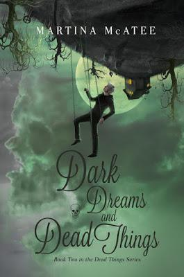 Dark Dreams and Dead Things by Martina McAtee @agarcia6510 @MartinaMcAtee1