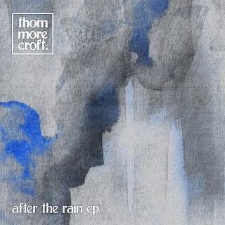 EP review: Thom Morecroft - After The Rain. Charmingly hand-made, charismatically honest and heartfelt music