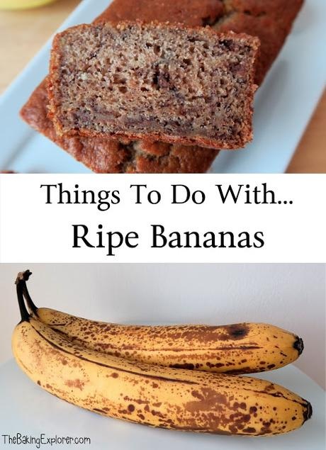 Things to do with... Ripe Bananas