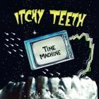 Itchy Teeth: Time Machine