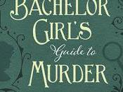 Review: Bachelor Girl's Guide Murder Rachel McMillan