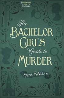 Review:  The Bachelor Girl's Guide to Murder by Rachel McMillan