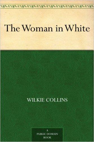 Fiction Review: The Woman In White by Wilkie Collins