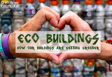 Eco Buildings: How Our Buildings Are Getting Greener