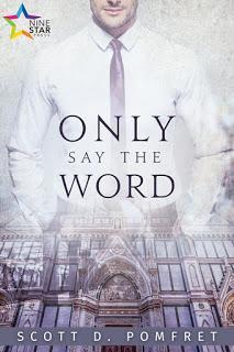 Scott Pomfret's New Novel Only Say the Word: Book Notes