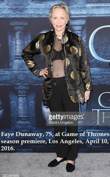 Faye Dunaway, 75, at Game of Thrones season premiere, April 10, 2016