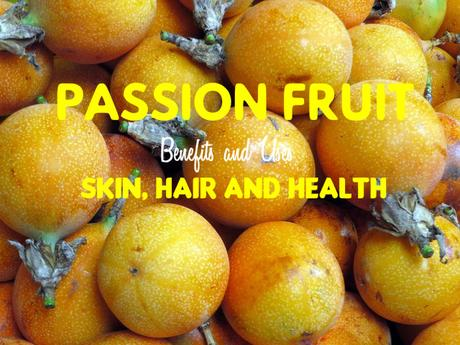 Passion Fruit Benefits Uses