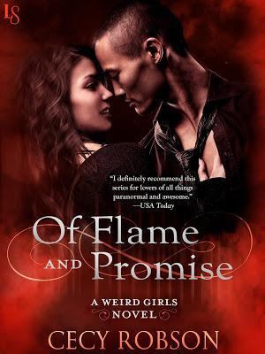 Of Flame and Promise- A Weird Girls Novel- by Cecy Robson- Only 99 Cents For a Limited Time!
