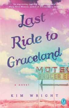 Last Ride to Graceland by Kim Wright