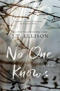 No One Knows- A Thriller- by J.T. Ellison- Feature and Review
