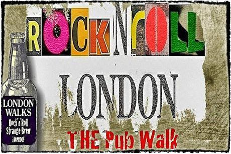A Playlist For Tomorrow's Rock'n'Roll London Pub Walk