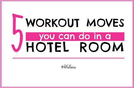5 Workout Moves You Can Do In A Hotel Room