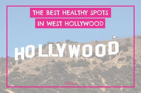The Best Healthy Spots In West Hollywood