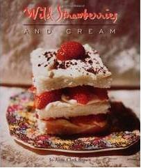 Image: Wild Strawberries and Cream, by Jo-Anne Clark Brown. Publisher: Cumberland House Publishing (May 1, 1999)