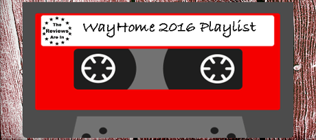 thereviewsarein.com WayHome 2016 Playlist