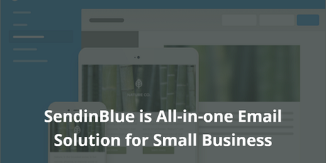 SendinBlue is All-in-one Email Solution for Small Business
