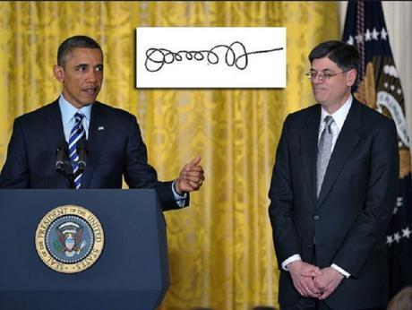 Treasury Secretary Jack Lew (right). That loopy-lop squiggle is his signature.