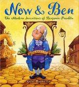 Image: Now and Ben: The Modern Inventions of Benjamin Franklin, by Gene Barretta. Publisher: Square Fish; 1 Reprint edition (December 23, 2008)