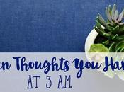 Thoughts Have A.m.