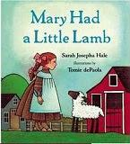 Image: Mary Had a Little Lamb, by Sarah Josepha Hale, Tomie dePaola. Publisher: G.P. Putnam's Sons Books for Young Readers (January 26, 2004)
