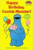 Image: HHappy Birthday, Cookie Monster (Step into Reading), by Sesame Street. Publisher: Random House Books for Young Readers (May 12, 1986)