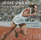 Image: Jesse Owens: Fastest Man Alive, by Carole Boston Weatherford, Eric Velasquez. Publisher: Walker Childrens (December 26, 2006)