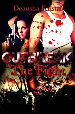 Outbreak The Fight by Deausha Krista @agarcia6510