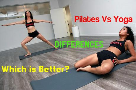 Pilates Vs Yoga Differences