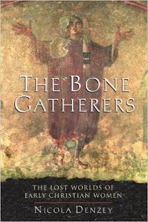 Nicola Denzey's The Bone Gatherers: The Lost Worlds of Early Christian Women — Book Notes