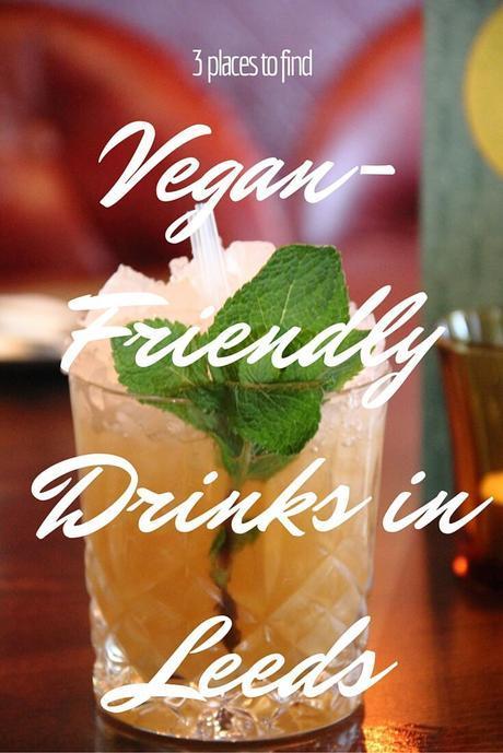 Vegan-Friendly Drinks in Leeds