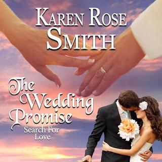 The Wedding Promise- A Search For Love Novel- By Karen Rose Smith- Feature and Review
