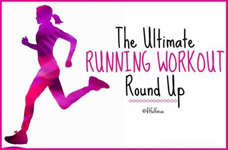 The Ultimate Running Workout Round Up
